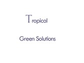Tropical Green Solutions
